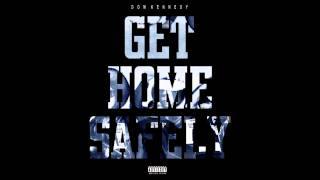 Repeat youtube video Dom Kennedy - Get Home Safely [FULL ALBUM (HQ)]