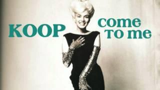 Koop - Come To Me