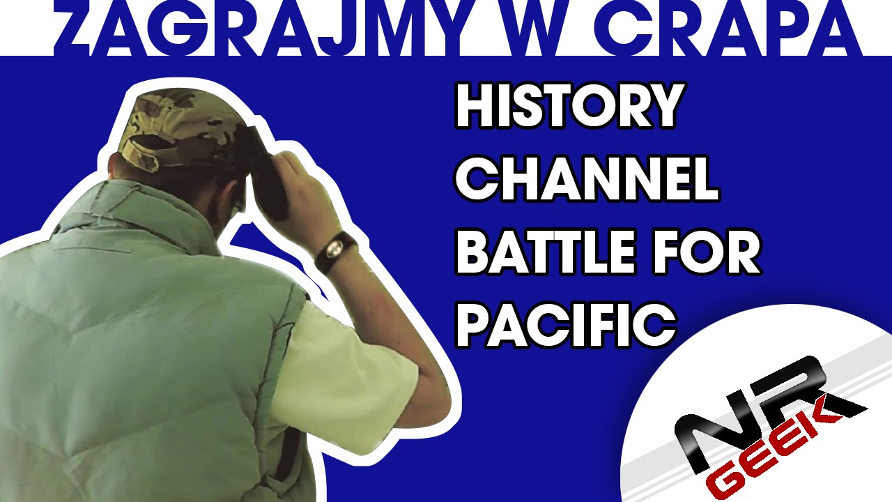 Zagrajmy w crapa #64 - History Channel - Battle for the Pacific (1080p, 60fps)