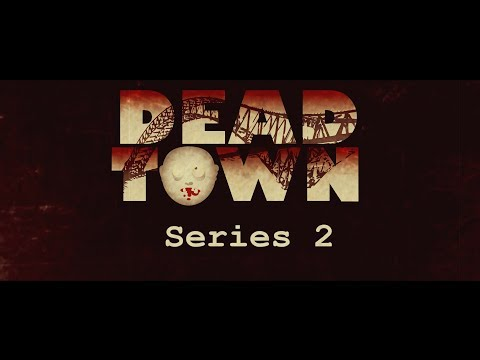 Dead Town Series 2: Episode 1 - 'Same As It Ever Was'