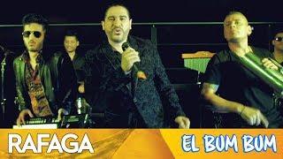 Ráfaga - El Bum Bum | Video Oficial