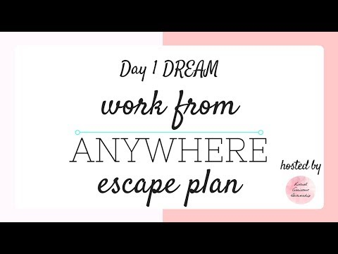 Work From Anywhere Escape Plan Day 1 DREAM!