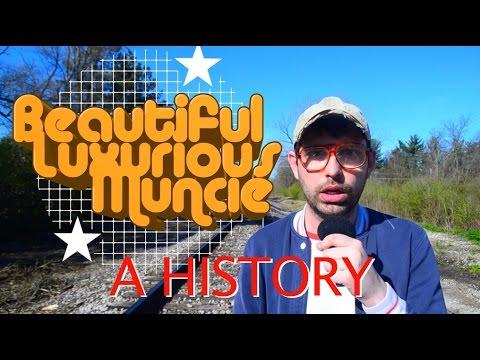 Beautiful Luxurious Muncie: A History