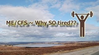 ME CFS Why are we so Tired??