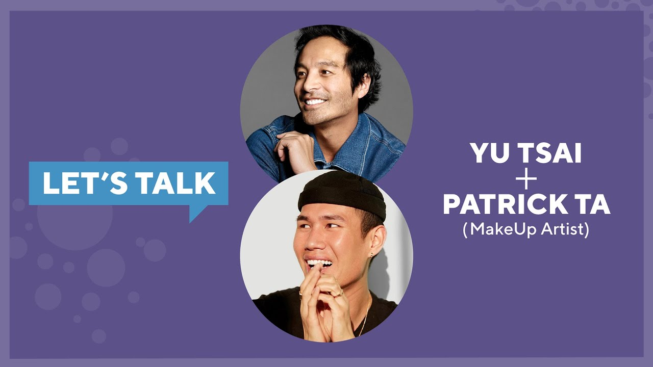Let's Talk Live with Yu Tsai : Patrick Ta, Celebrity Makeup Artist