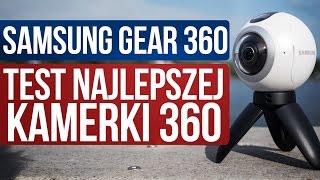 Samsung Gear 360 - Test Najlepszej Kamerki 360!