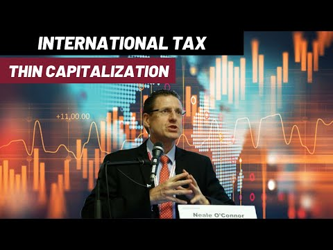 International Tax - Part 5 - Thin Capitalization