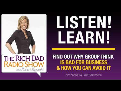 FIND OUT WHY GROUP THINK IS BAD FOR BUSINESS & HOW YOU CAN AVOID IT – Kim Kiyosaki, Sallie...