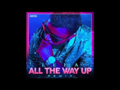 Lefa - All The way up Remix