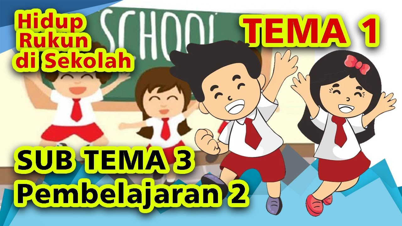 Pembelajaran Daring Kelas 2 Tema 1 Subtema 3 Pembelajaran 2 Hidup Rukun Di Sekolah Youtube