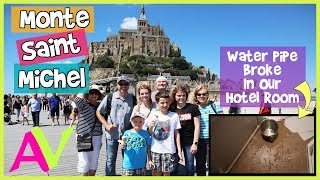 Water Pipe BROKE In My Hotel Room Touring Mont-Saint-Michel / Aud Vlogs