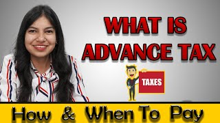 ADVANCE TAX IN DETAIL| DUE DATE OF ADVANCE TAX|| CALCULATION OF INSTALLMENT OF ADVANCE TAX By Soumya