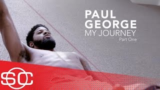 Paul George: My Journey [Part 1] | SportsCenter | ESPN