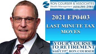 2021 EP0403 Last Minute Tax Moves