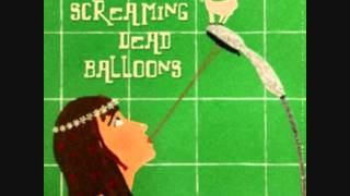 Screaming dEAD Balloons - Lazy Lizard