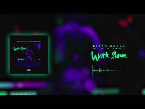 Kirko Bangz - Work Sumn (ft. Tory Lanez & Jacquees)
