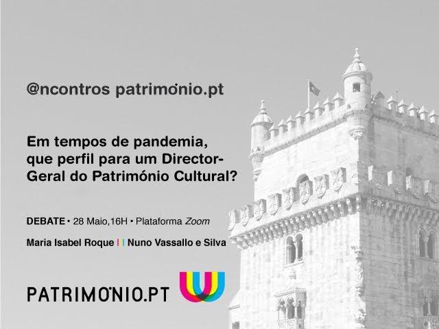 """Debate online """"Em tempos de pandemia, que perfil para um Director-Geral do Património Cultural?"""""""