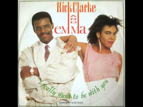 RICK CLARKE & EMMA   I REALY WANT TO BE WITH YOU