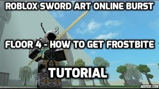 Sword Art Online Burst Roblox FLOOR 4 - How to get Frostbite!