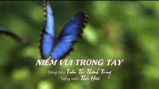 NIỀM VUI TRONG TAY - Sáng tác TRẦN THỊ THANH TÙNG -Tiếng hát THÁI HÒA