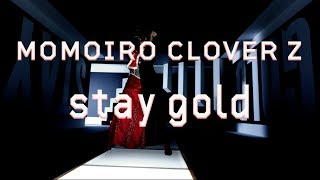 """Stream/Download """"stay gold"""" here: https://mcz.lnk.to/staygoldYT ▻CD: http://mcz10th.com/sound/stay_gold/ ▻Subscribe to MOMOIRO CLOVER Z on YouTube: ..."""