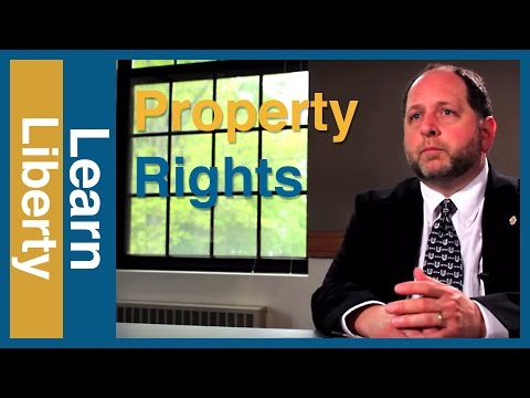 Property Rights - Do They Benefit the Rich? - Learn Liberty