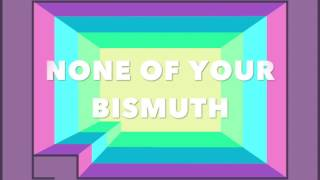 Repeat youtube video None Of Your Bismuth (Awkward Marina)