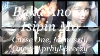 Gambar cover Baka Anong Isipin Mo - Curse One, Mcnaszty One & Aprhyl Breezy