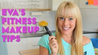 Fitness Makeup Tips || Eva Redpath