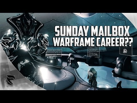 Warframe: Sunday Mailbox Episode #3 | My Warframe Career.