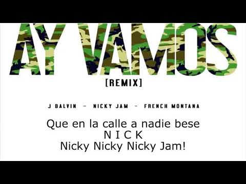 J. Balvin - Ay Vamos (LIRYC) ft. Nicky Jam, French Montana