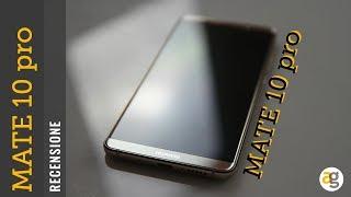 RECENSIONE Huawei Mate 10 Pro