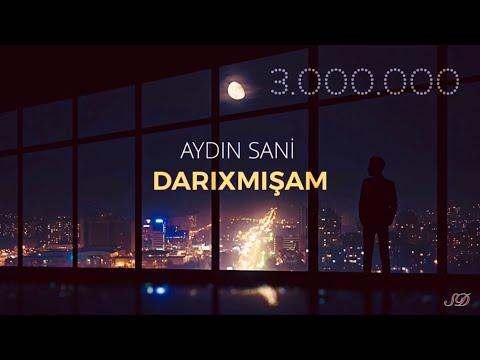 Aydın Sani - Darıxmışam / 2018