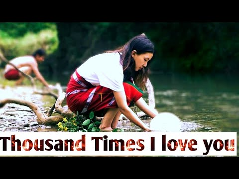 1000 times I love you / Tangkhul old song///
