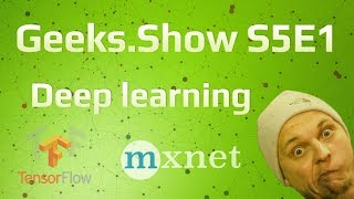 Geeks.Show: Сезон 5. Урок 1. Больше теории. Чат-бот или свой framework для Deep learning?