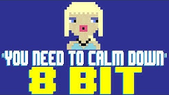 You Need To Calm Down [8 Bit Tribute to Taylor Swift] - 8 Bit Universe