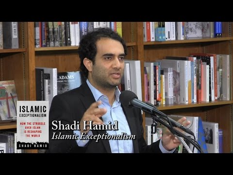 "Shadi Hamid, ""Islamic Exceptionalism"""