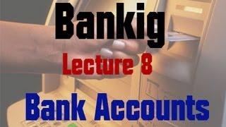 Banking - Lecture 8 - Bank Accounts: Operations of Bank Accounts