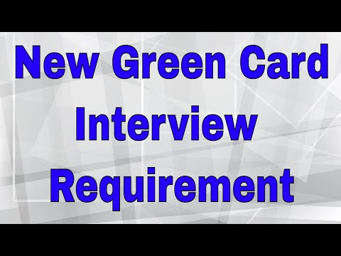 Green Card Interviews Now Required for Employment-Based Cases