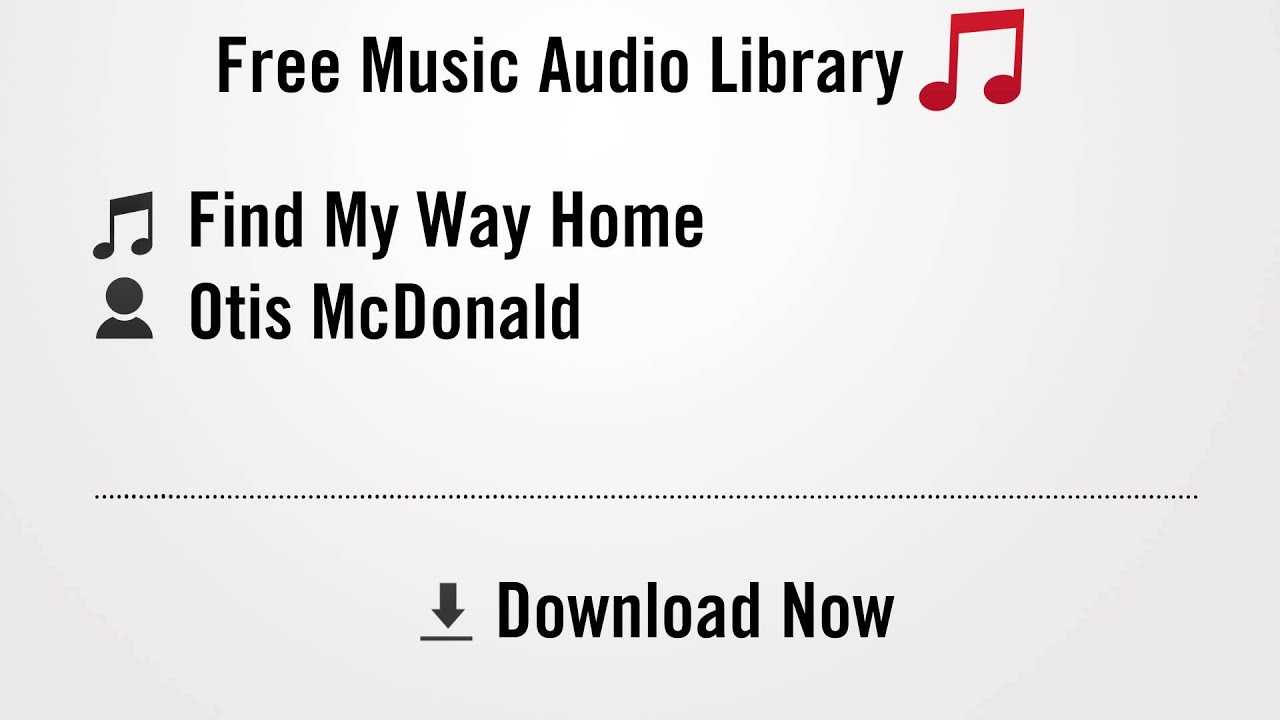 Find my way home otis mcdonald youtube royalty free for House music finder