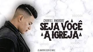 GABRIEL ANDRADE - SEJA VOCÊ A IGREJA - MÚSICA NOVA 2019 [ FUNK GOSPEL ]