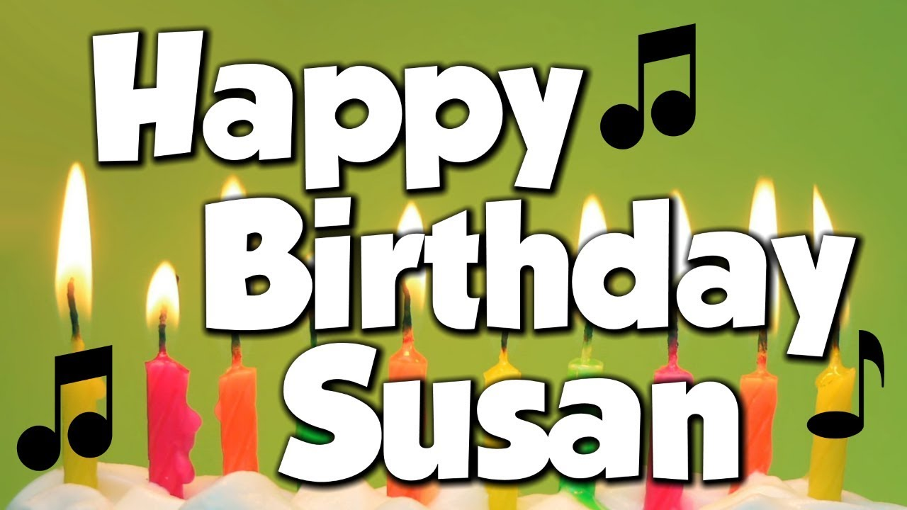 Just Stopping By To Say Happy Birthday: Happy Birthday Susan! A Happy Birthday Song!