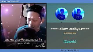 Satu Atau Dua - Gamma1 (video karaoke duet bareng lirik tanpa vokal) smule cover Herisis_VOS01