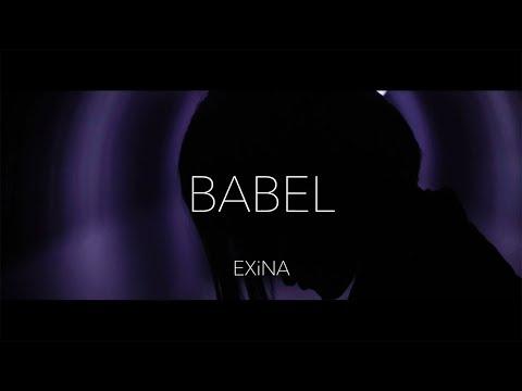 """EXiNA """"BABEL"""" (Music Clip)"""