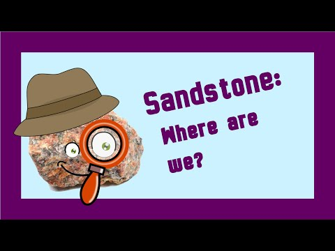 Rock Detectives! Sandstone: Where are we?