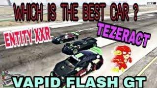 GTA 5 ONLINE NEW DLC CAR VAPID FLASH GT VS ENTITY XXR VS TEZERACT DRAG RACE