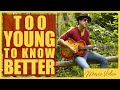 DAVID ROSALES • TOO YOUNG TO KNOW BETTER [Official Music Video]