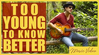 /// DAVID ROSALES • TOO YOUNG TO KNOW BETTER [Official Music Video]