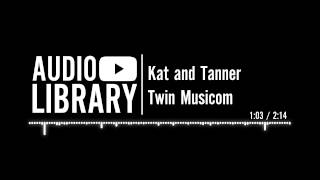 Kat and Tanner - Twin Musicom