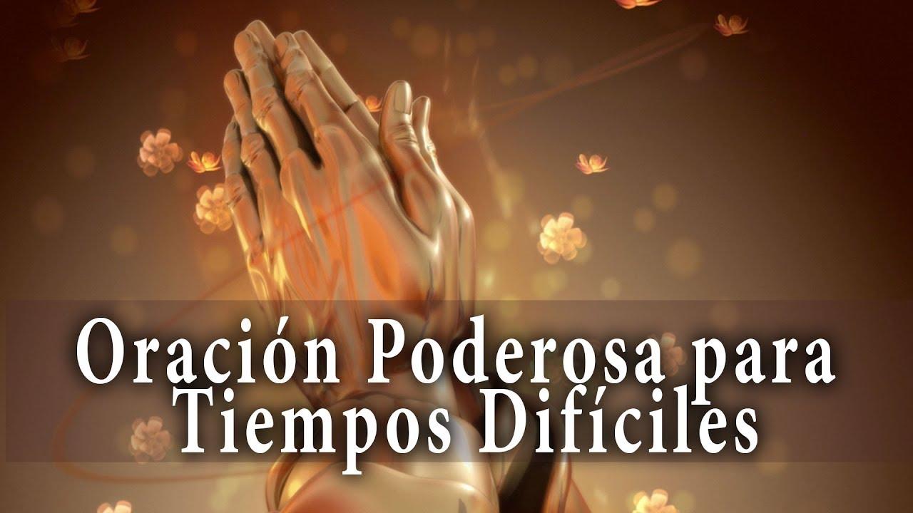 Oración Poderosa Para Tiempos Difíciles - YouTube